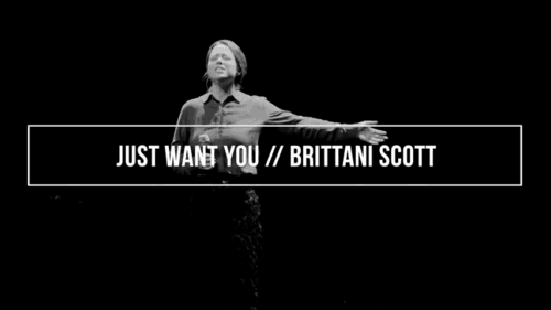 Just Want You / Brittani Scott