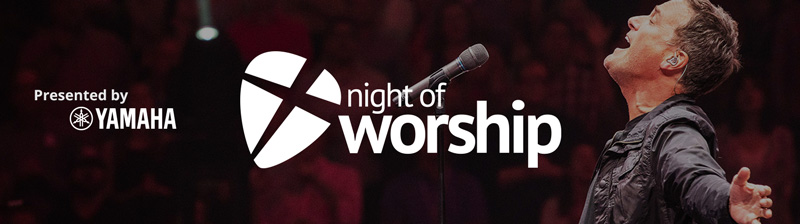 Night of Worship presented by Yamaha banner with Michael W Smith